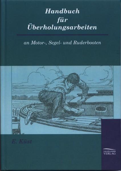 9017*04 Handbuch für Überholungsarbeiten / Erich Küst