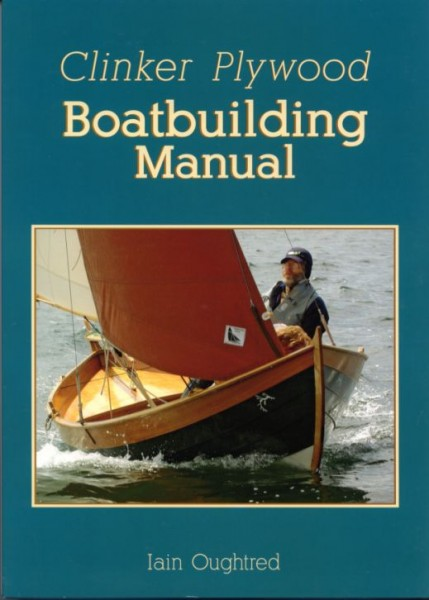 9223*06 CLINKER PLYWOOD BOATBUILDING MANUAL/ Iain Oughtred